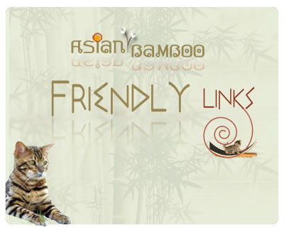 Asian Bamboo Bengals Friendly Links